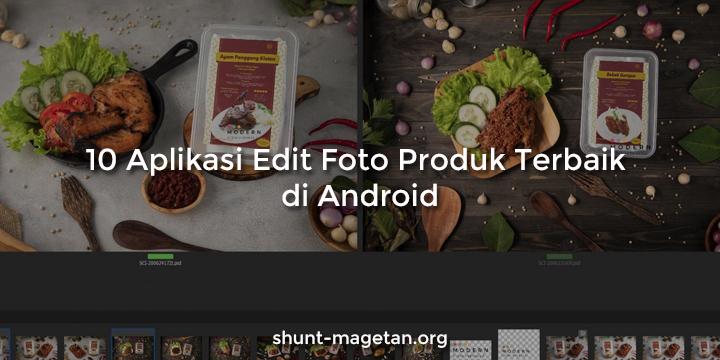 10 Aplikasi Edit Foto Produk Terbaik di Android